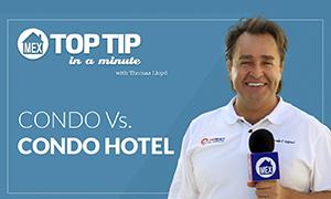 Top Tip - Condo vs. Condo-Hotel by Top Mexico Real Estate