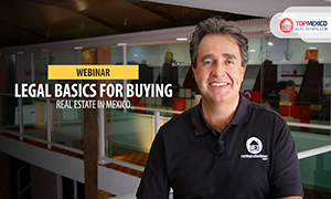 Free Webinar - Legal Basics for Buying Real Estate in Mexico