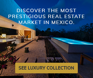 LUXURY REAL ESTATE IN MEXICO