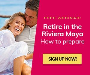 Retire in the Riviera Maya