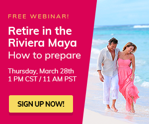 Retire in the Riviera Maya