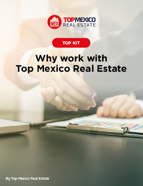 Why Work with Top Mexico Real Estate
