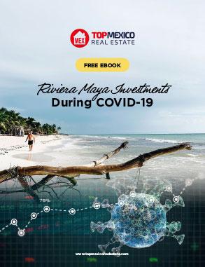 Riviera Maya Real Estate Investments During COVID-19