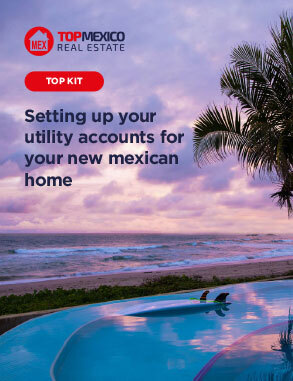 Kit: Setting up your utility accounts for your new mexican home