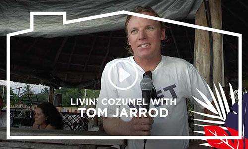 Livin' Cozumel - Tom Jarrod - TOPMexicoRealEstate.com