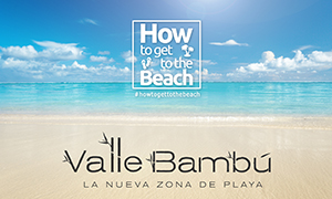 HOW TO GET TO THE BEACH From VALLE BAMBÚ