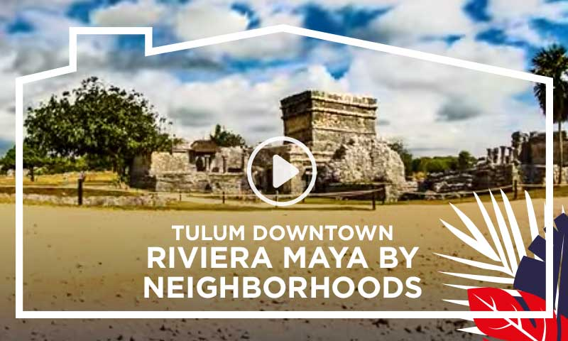 Tulum Downtown - Riviera Maya by Neighborhoods
