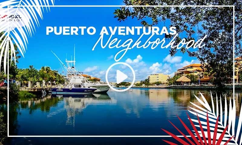Puerto Aventuras Neighboorhood - TOPMexicoRealEstate.com