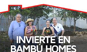 Testimonial - Invierte en Bambú Homes