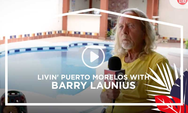 Livin'PuertoMorelos - Barry Launius