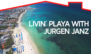 Livin'Playa del Carmen with Jurgen Janz