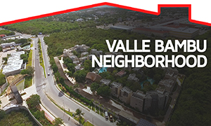 Valle Bambu Neighborhood – Playa del Carmen