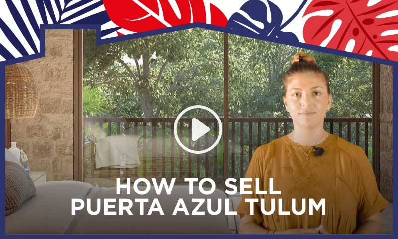 How to Sell Puerta Azul Tulum - Top Mexico Real Estate