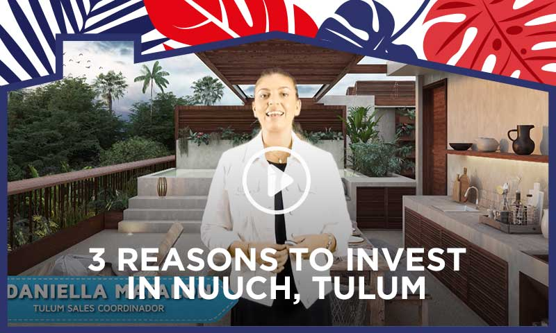 3 reasons to invest in Nuuch, Tulum