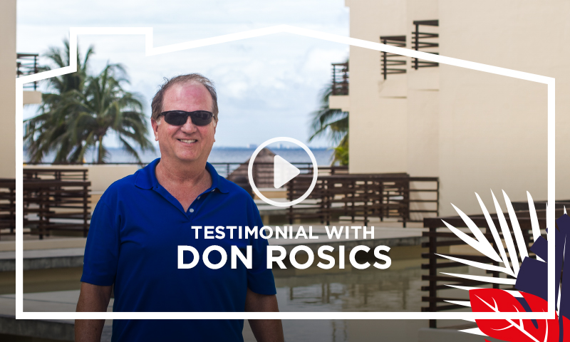 Don Rosics - Top Mexico Real Estate Testimonial