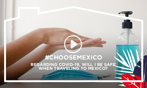 Regarding COVID-19, will I be safe  when traveling to Mexico?